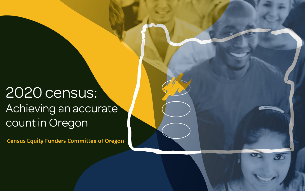 2020 census: Achieving an accurate count in Oregon. Census Equity Funders Committee of Oregon